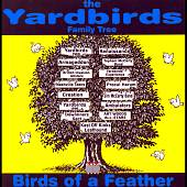 The Yardbirds: The Yardbirds Family Tree: Birds of a Feather