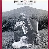 Pauline Oliveros (Composer): Accordion and Voice
