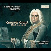 Handel: Concerti grossi Op 6 / Fey, Ensemble La Passione