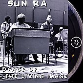 Sun Ra: Dance of the Living Image