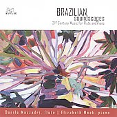 Brazilian Soundscapes - 21st Century Music for Flute and Piano / Mezzadri, Moak