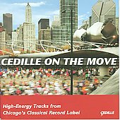Cedille on the Move - High Energy Tracks from Chicago's Classical Record Label