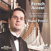 French Accent - Franck, Widor, Messiaen, etc / Marco Petricic