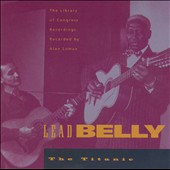 Lead Belly: The Titanic, Vol. 4