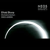 Elliott Sharp: Rheo-Umbra -  Elliott Sharp Edition, Vol. 4