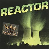 Reactor (Hard Rock): The Real World