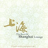 Various Artists: Shanghai Lounge: The Finest Lounge Music