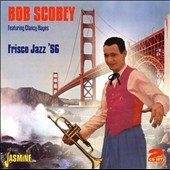 Bob Scobey: Frisco Jazz '56 *