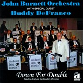 John Burnett Swing Orchestra/John Burnett & His Orchestra: Down for Double *