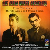 Glenn Miller: Plays the Music of Harold Arlen & Irving Berlin