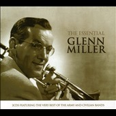 Glenn Miller: The Essential Glenn Miller: Best of Army & Civilian Bands