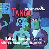 Baltazar Benitez/Marcucci: Tango: An Anthology