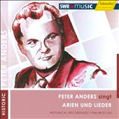 Peter Anders sings Arias & Lieder