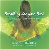 Donagh Long/Susan Ni Rahilly: Breathing For your Back: Easing Back Pain & Improving Posture