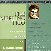 Curtis-Smith: Second Piano Trio, Fantasy Pieces, etc