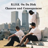 R.I.S.K. on Da Disk: Chances and Consequences