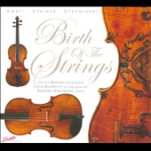 Birth of the Strings: Amati; Stainer, Stradivari / Julius Berger, cello; Rebekka Hartmann, violini
