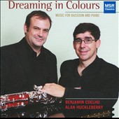 Dreaming in Colours: Music for Bassoon and Piano / Benjamin Coelho, bassoon, Alan Huckleberry, piano