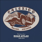 Calexico: Selections from Road Atlas: 1998-2011 [Slipcase]