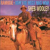 Sheb Wooley: Rawhide/How the West Was Won