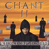 Chant II / The Benedictine Monks of Santo Domingo de Silos