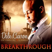 Optimistic 4 Christ/Dale Ciceron: Breakthrough