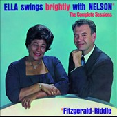 Ella Fitzgerald: Ella Swings Brightly with Nelson [Bonus Tracks]
