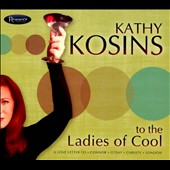 Kathy Kosins: To the Ladies of Cool [Digipak] *