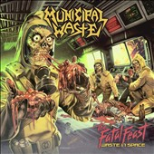 Municipal Waste: The  Fatal Feast: Waste in Space *