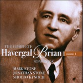 The Complete Havergal Brian Songbook, Vol. 1 / Mark Stone, baritone; Jonathan Stone, violin; Sholto Kynoch, piano