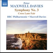 Peter Maxwell Davies: Symphony No. 3; Cross Lane Fair / BBC PO, Maxwell Davies