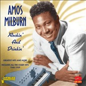 Amos Milburn: Rockin' and Drinkin: Greatest Hits & More