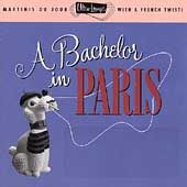 Various Artists: Ultra-Lounge, Vol. 10: A Bachelor in Paris