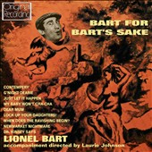 Lionel Bart: Bart for Bart's Sake