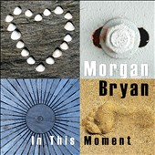 Morgan Bryan: In This Moment