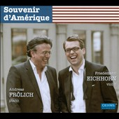 Souvenir d'Am&eacute;rique / Andreas Froelich, piano; Friedemann Eichhorn, violin