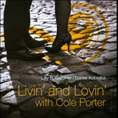 Daniel Kobialka/Lilly B. Gardner: Livin' and Lovin' With Cole Porter