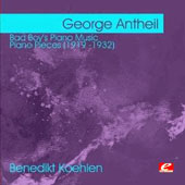 George Antheil: Bad Boy's Piano Music