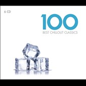 100 Best Chillout Classics - in sections of baroque, choral, vocal, instrumental, orchestral & modern [6 CDs]