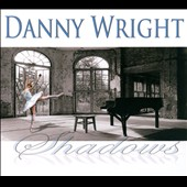 Danny Wright: Shadows [Digipak]