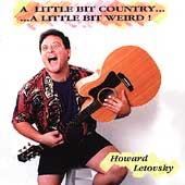 Howard Letovsky: Little Bit Country Little Bit Weird