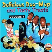 Various Artists: Delicious Doo Wop and Tasty Treats, Vol. 1