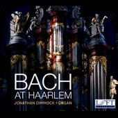 Bach at Haarlem / Jonathan Dimmock plays the Organ at the Cathedral of Saint Bavo, the