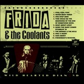 Frida & the Coolants: Wild Hearted Diamond [Digipak]