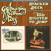 The Amazing Rhythm Aces: Stacked Deck/Too Stuffed to Jump