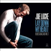 Joe Locke: Lay Down My Heart: Blues & Ballads, Vol. 1