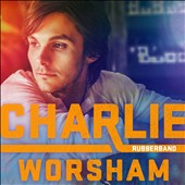Charlie Worsham: Rubberband