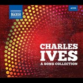 Ives: A Song Collection - The complete songs of Charles Ives / various vocal ranges with piano, organ, or chamber ensemble