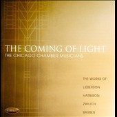 The Coming of Light - Swilich: Quintet for saxophone & strings; Lieberson; Barber; Harbison / Chicago Chamber Musicians