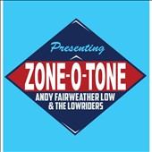 Andy Fairweather Low & the Lowriders/Andy Fairweather Low: Zone-O-Tone [Digipak]